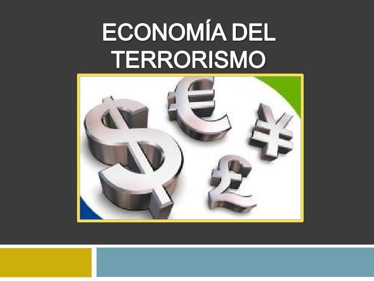 ECONOMÍA DEL TERRORISMO<br />