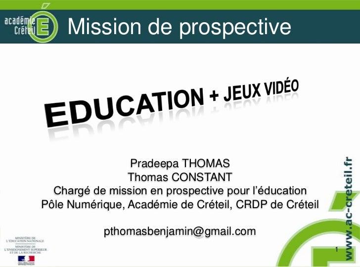 Mission de prospective                Pradeepa THOMAS                Thomas CONSTANT  Chargé de mission en prospective pou...