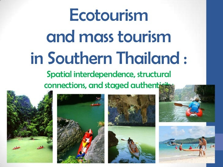 Ecotourism and mass tourism in Southern Thailand : Spatial interdependence, structural connections, and staged authenticit...