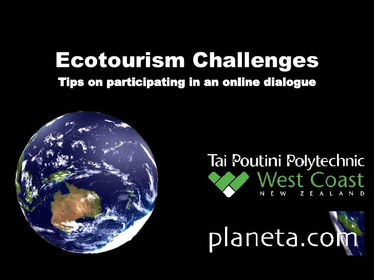 Ecotourism Challenges Tips on participating in an online dialogue