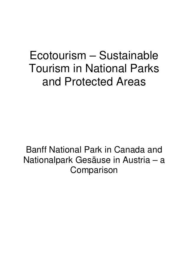 Ecotourism – Sustainable Tourism in National Parks and Protected Areas Banff National Park in Canada and Nationalpark Gesä...