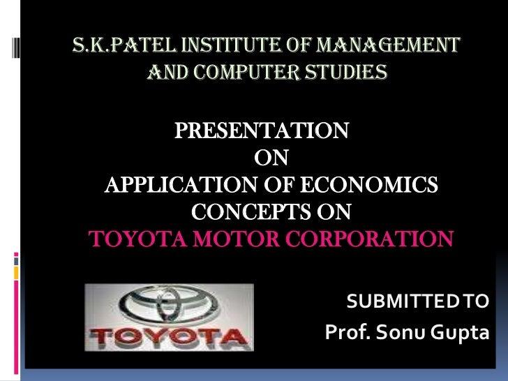 S.K.PATEL INSTITUTE OF MANAGEMENT       AND COMPUTER STUDIES       PRESENTATION             ON  APPLICATION OF ECONOMICS  ...