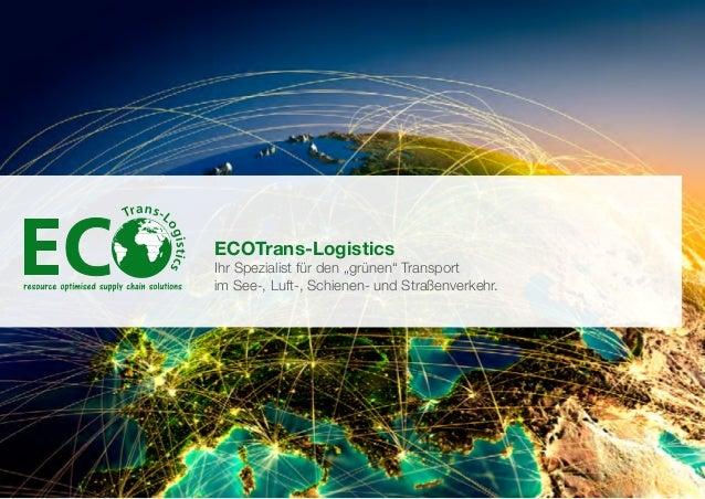1   ECOTrans- Logistics I resource optimised supply chain solutionsThemenübersicht                                        ...