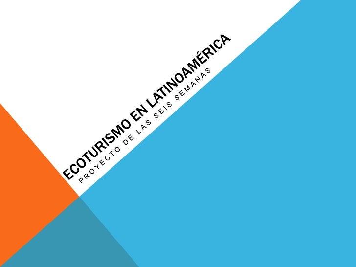 Ecoturismo en latinoamérica