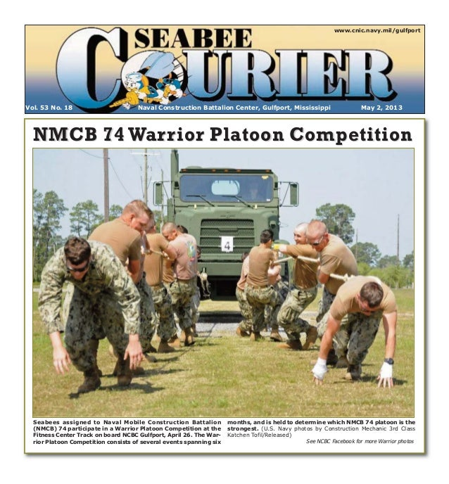 Naval Construction Battalion Center, Gulfport, Mississippi May 2, 2013Vol. 53 No. 18www.cnic.navy.mil/gulfportNMCB 74 Warr...