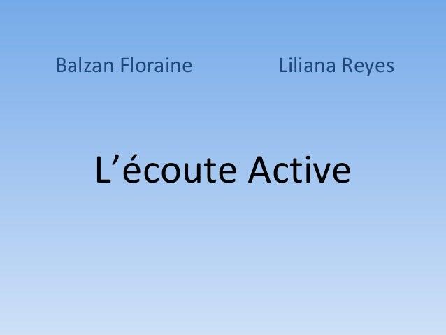 Balzan Floraine   Liliana Reyes    L'écoute Active