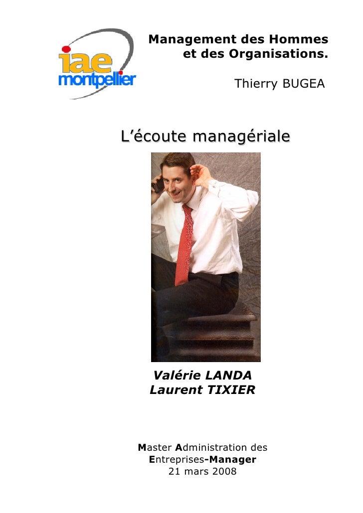 Management des Hommes         et des Organisations.                      Thierry BUGEA    L'écoute managériale         Val...