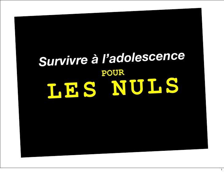 Survivre à l'a dolescence           POUR   LES NULS                              1