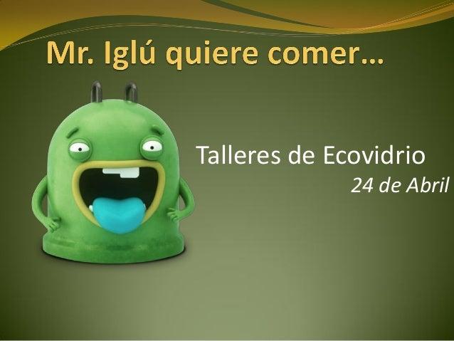 Talleres de Ecovidrio 24 de Abril