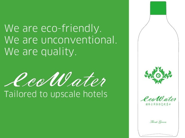 We are eco-friendly.We are unconventional.We are quality.Tailored to upscale hotels