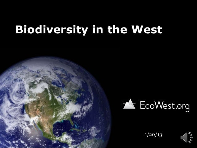 Biodiversity in the West                     1/20/13