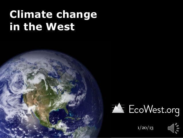 Climate changein the West                 1/20/13