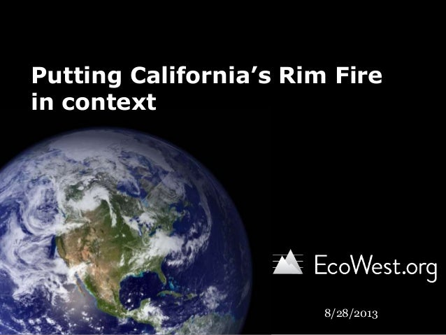 Putting California's Rim Fire in context 8/28/2013