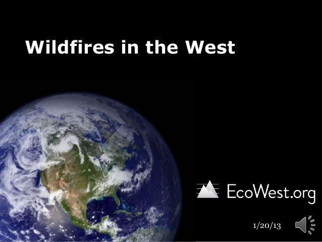 Wildfires in the West                        1/20/13