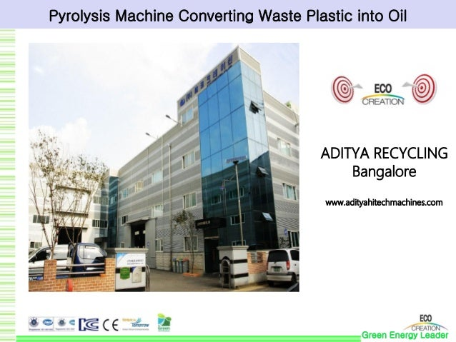 Green Energy creator  Pyrolysis Machine Converting Waste Plastic into Oil  ADITYA RECYCLING Bangalore www.adityahitechmach...
