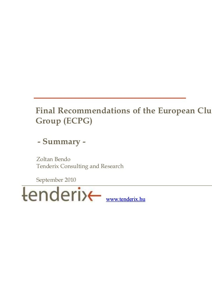 Final Recommendations of the European Cluster PolicyGroup (ECPG)- Summary -Zoltan BendoTenderix Consulting and ResearchSep...