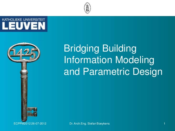 Bridging Building                       Information Modeling                       and Parametric DesignECPPM2012 26-07-20...