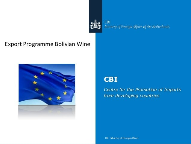 Export Programme Bolivian Wine                                 CBI                                 Centre for the Promotio...