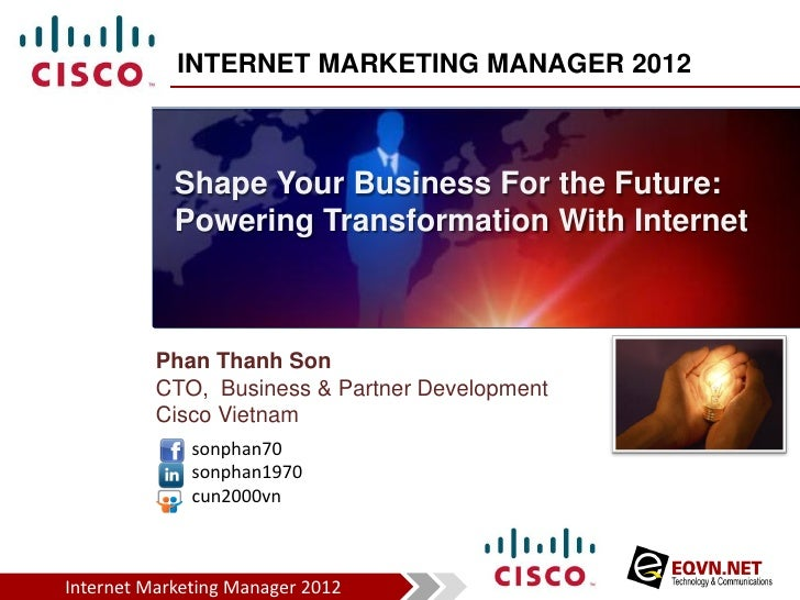 INTERNET MARKETING MANAGER 2012            Shape Your Business For the Future:            Powering Transformation With Int...