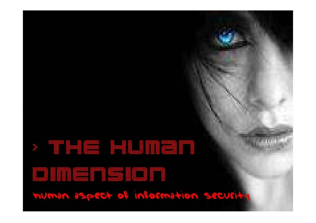 > The Humandimensionhuman aspect of information security