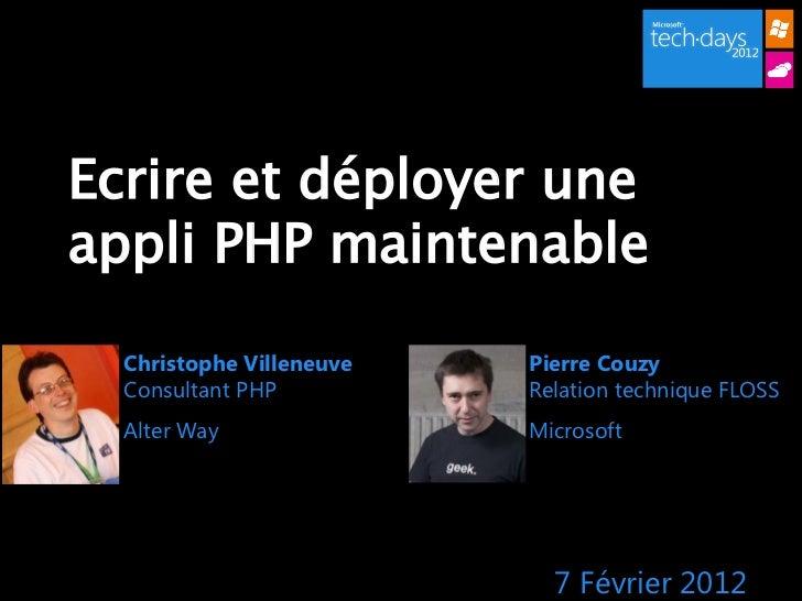 Ecrire et déployer uneappli PHP maintenable  Christophe Villeneuve   Pierre Couzy  Consultant PHP          Relation techni...
