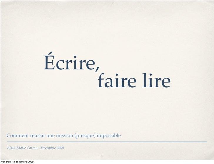 Écrire,                                   faire lire      Comment réussir une mission (presque) impossible      Alain-Mari...
