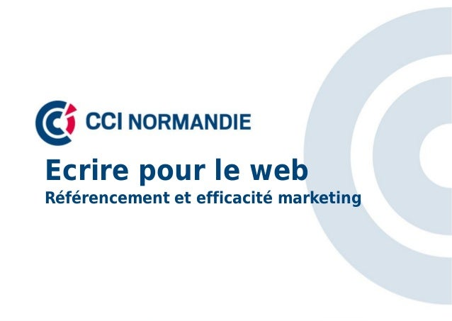 Ecrire pour le webRéférencement et efficacité marketing