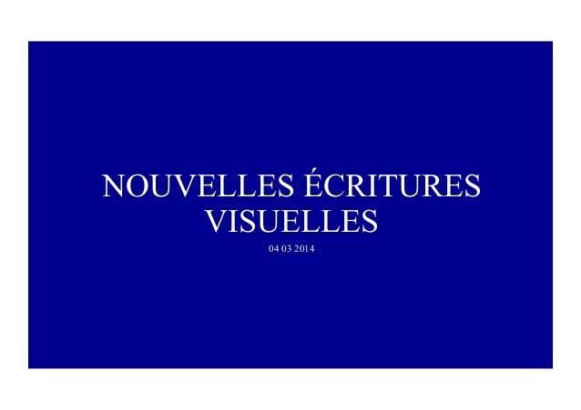 NOUVELLES ÉCRITURES  VISUELLES  04 03 2014