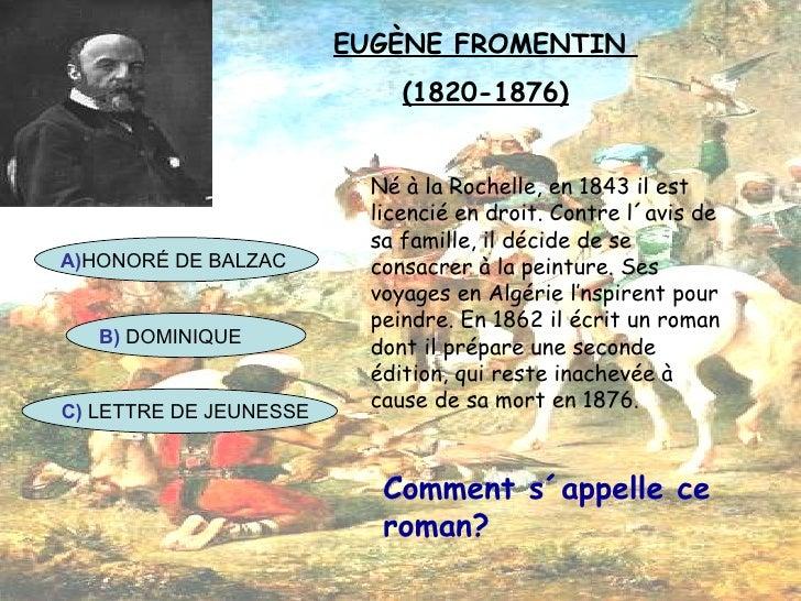 EUGÈNE FROMENTIN  (1820-1876) Né à la Rochelle, en 1843 il est licencié en droit. Contre l´avis de sa famille, il décide d...