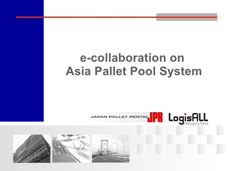 e-Collaboration on Asia Pallet Pool System