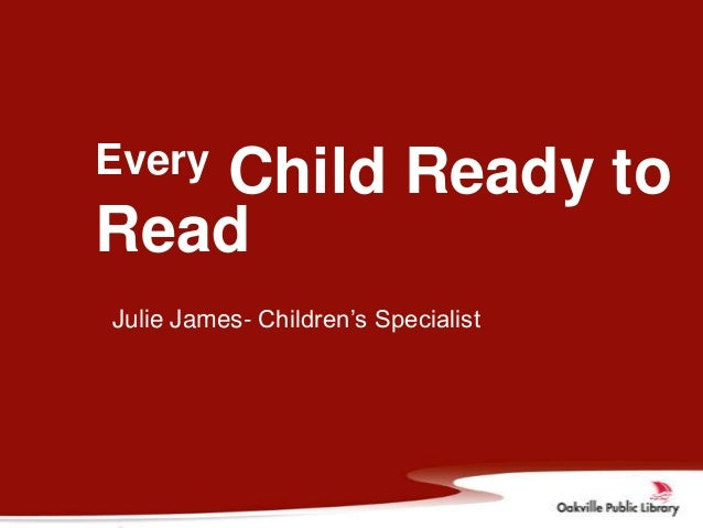 Every   Child Ready toReadJulie James- Children's Specialist