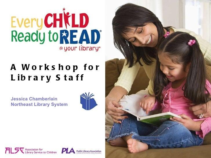 <ul><li>A Workshop for  Library Staff </li></ul>Jessica Chamberlain Northeast Library System