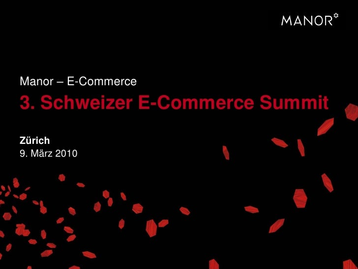 Manor – E-Commerce 3. Schweizer E-Commerce Summit Zürich 9. März 2010