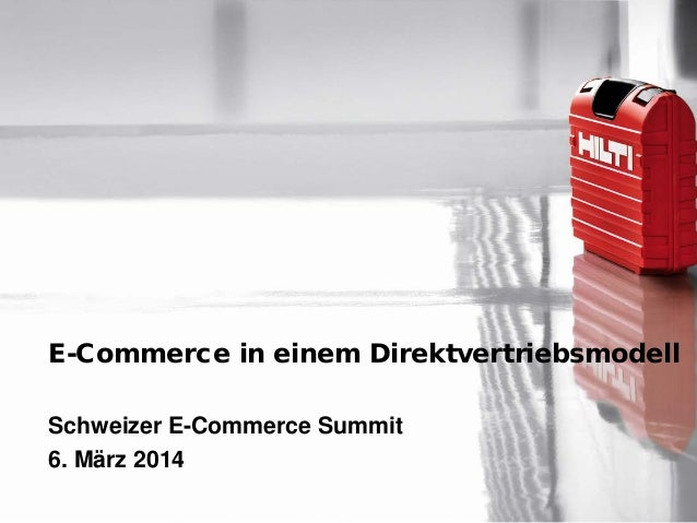 E-Commerce in einem Direktvertriebsmodell Schweizer E-Commerce Summit 6. März 2014
