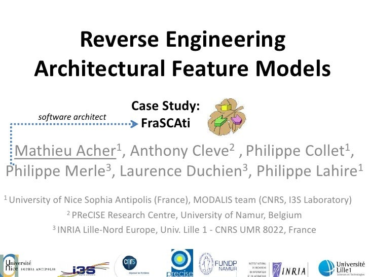 Reverse Engineering Architectural Feature Models<br />Case Study: FraSCAti<br />software architect<br />Mathieu Acher1, An...