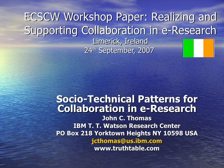 ECSCW Workshop Paper: Realizing and Supporting Collaboration in e-Research Limerick, Ireland 24 th  September, 2007  Socio...