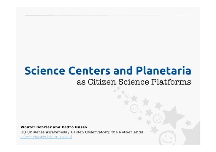 Science Centers and Planetaria	                           as Citizen Science Platforms                                    ...