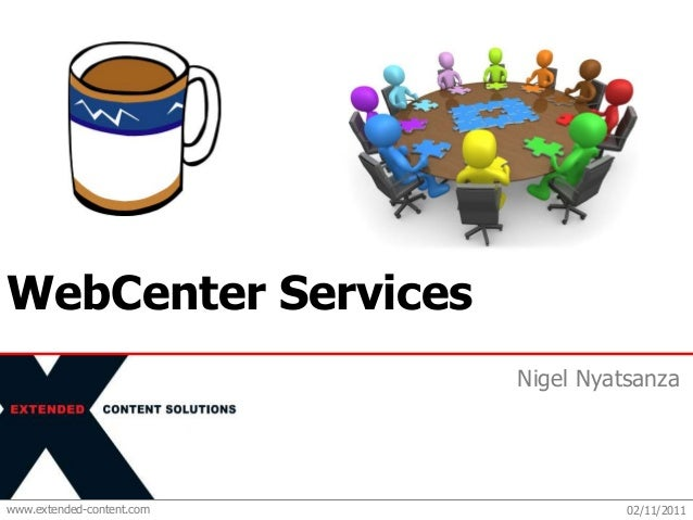 www.extended-content.comNigel NyatsanzaWebCenter Services02/11/2011