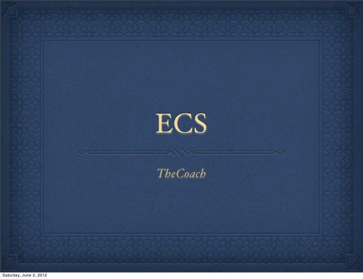 ECS                         TheCoachSaturday, June 2, 2012