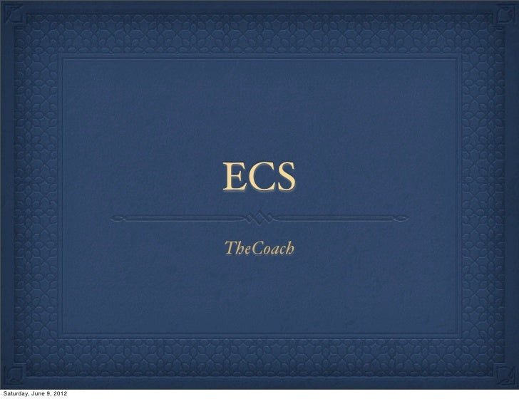 ECS                         TheCoachSaturday, June 9, 2012