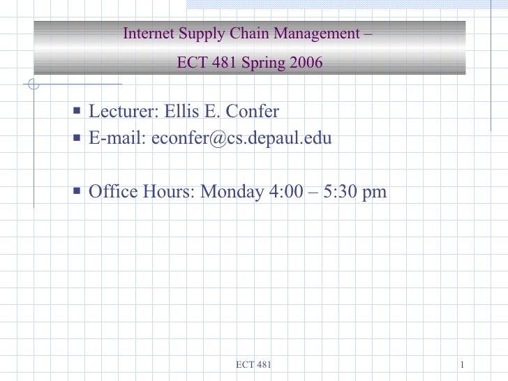 <ul><ul><li>Lecturer: Ellis E. Confer </li></ul></ul><ul><ul><li>E-mail: econfer@cs.depaul.edu </li></ul></ul><ul><ul><li>...