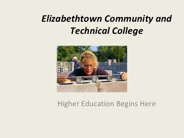 Elizabethtown Community and Technical College Higher Education Begins Here