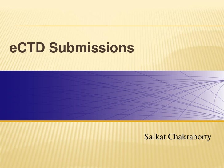 eCTD Submissions                        Saikat Chakraborty