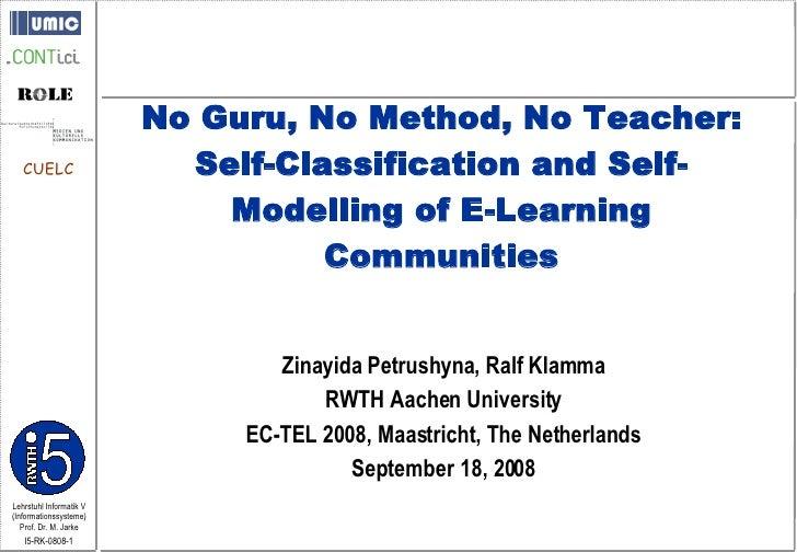 Zinayida Petrushyna, Ralf Klamma RWTH Aachen University EC-TEL 2008, Maastricht, The Netherlands September 18, 2008 No Gur...