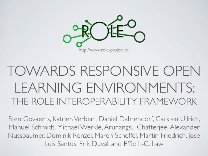 http://www.role-project.euTOWARDS RESPONSIVE OPEN LEARNING ENVIRONMENTS: THE ROLE INTEROPERABILITY FRAMEWORKSten Govaerts,...