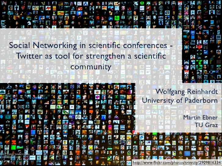Social Networking in scientific conferences -   Twitter as tool for strengthen a scientific                  community      ...