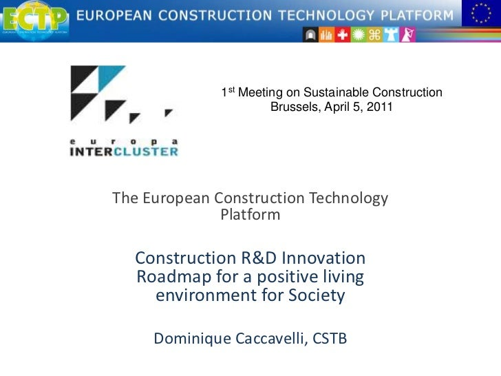 1st Meeting on Sustainable Construction<br />Brussels, April 5, 2011<br />The European Construction Technology Platform<br...