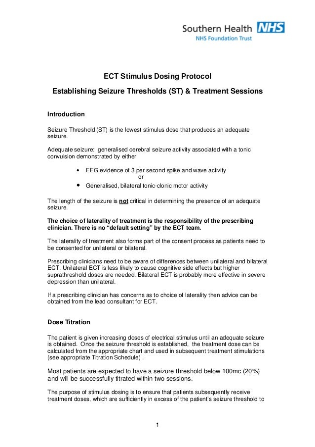 ECT Stimulus Dosing Protocol Establishing Seizure Thresholds (ST) & Treatment Sessions Introduction Seizure Threshold (ST)...