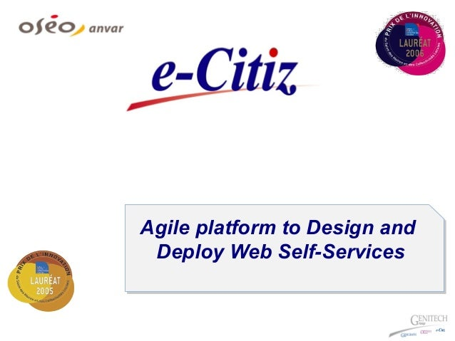 Agile platform to Design andDeploy Web Self-ServicesAgile platform to Design andDeploy Web Self-Services