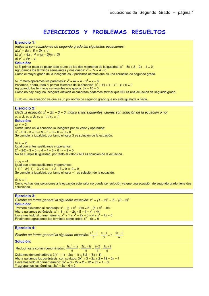 Ecuaciones de Segundo Grado -- página 1                    EJERCICIOS Y PROBLEMAS RESUELTOSEjercicio 1:Indica si son ecuac...